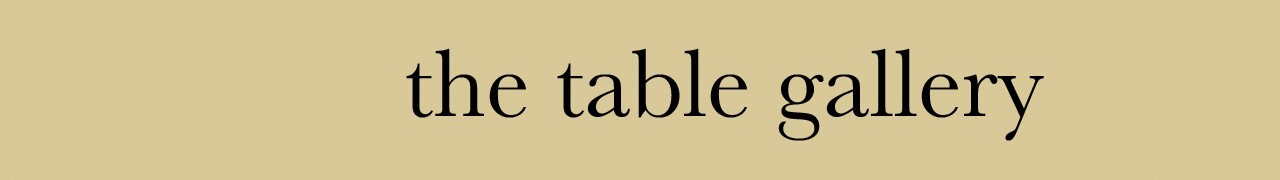 THE TABLE GALLERY